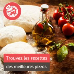 Trouvez les recettes des meilleures pizzas